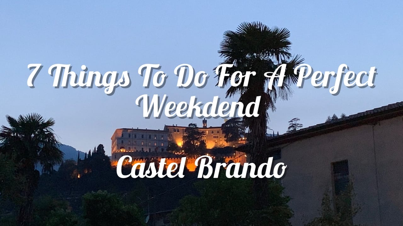 Castel Brando: 7 things to do for a perfect weekend