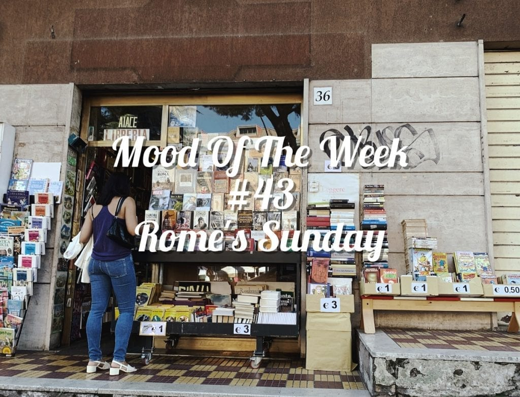 Mood of the week 43 Rome's Sunday