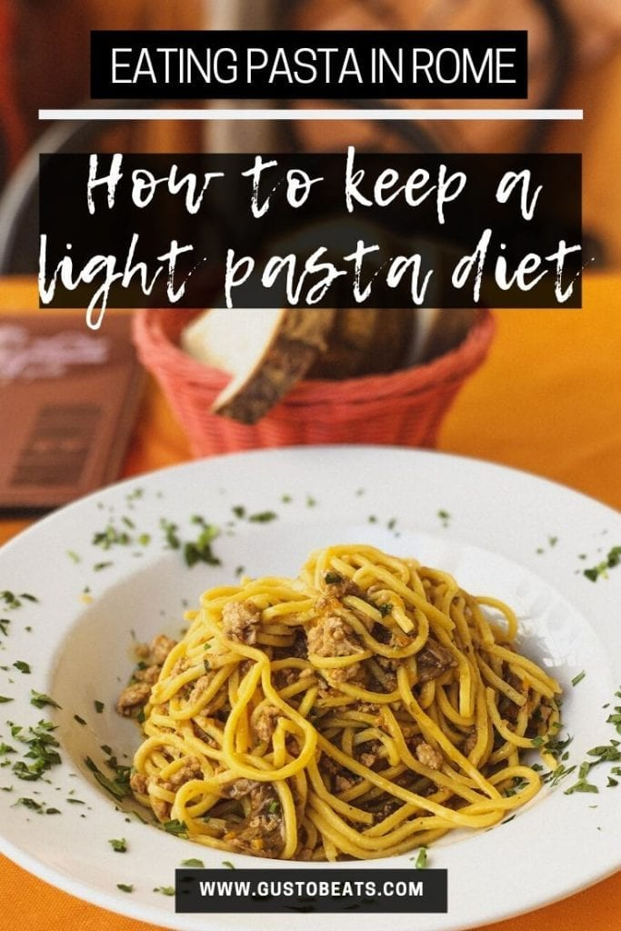 gustobeats blog post about how to keep a light pasta diet in rome pinterest image